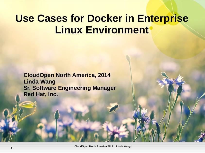 OpenCloud2014 slides:  Linda Wang – Use Cases for Docker in Enterprise Linux Environment