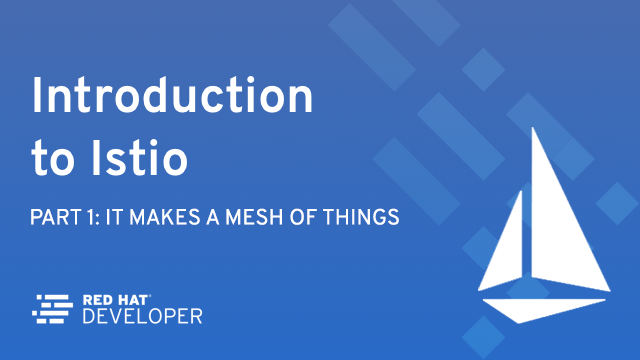 Istio: It makes a mesh of things