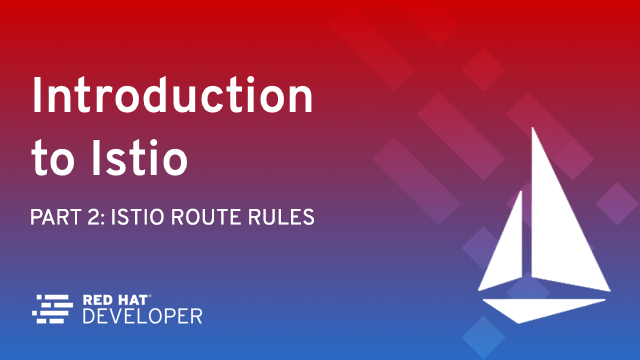 Istio Route Rules: Telling Service Requests Where to Go