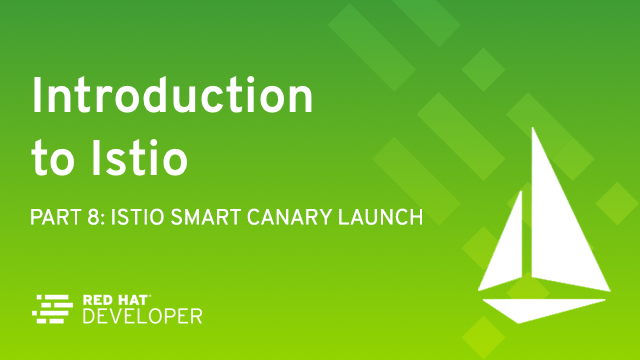 Istio Smart Canary Launch: Easing Into Production