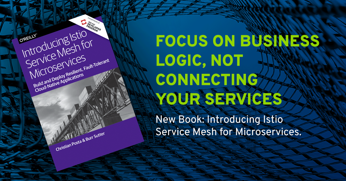 Introducing Istio Service Mesh for Microservices from O'Reilly Book Release