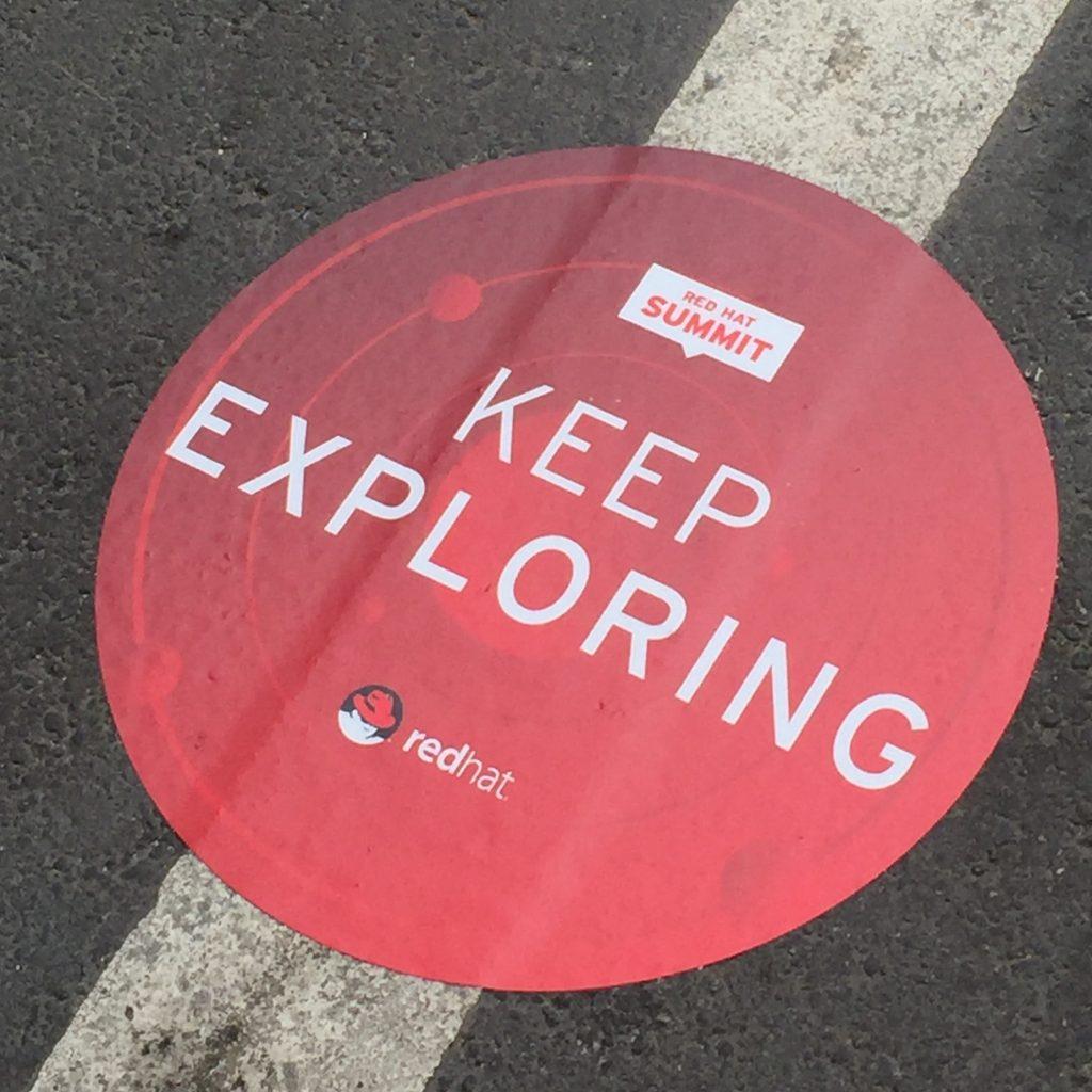 Red Hat Summit signage: Keep Exploring