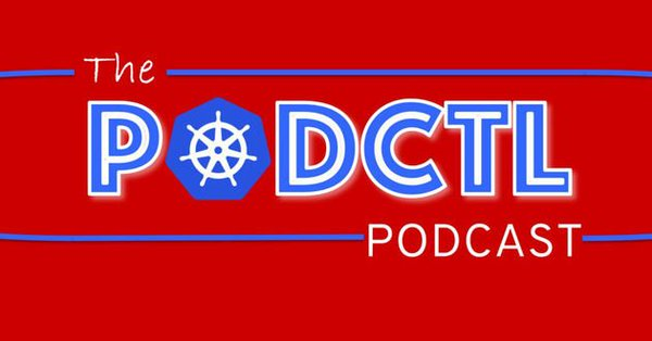 A Beginner's Guide to Kubernetes (PodCTL Podcast #38)