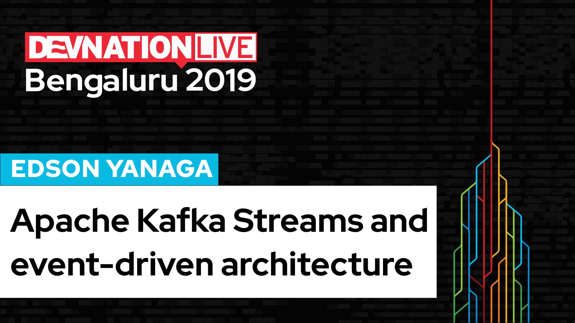 DevNation Live Bengaluru: Apache Kafka Streams and event-driven architecture