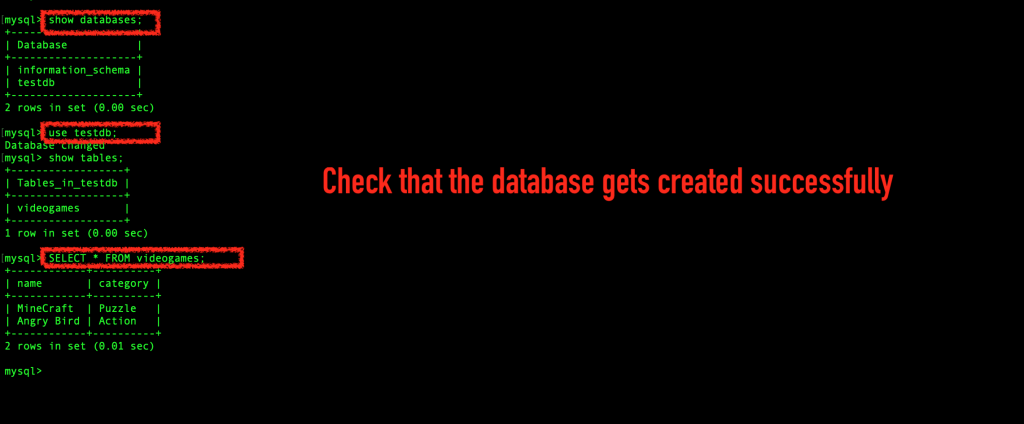 Run the MySQL 'show databases' command to verify that each MySQL database was successfully created.