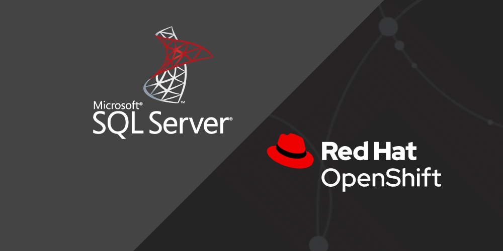 Using Microsoft SQL Server on Red Hat OpenShift