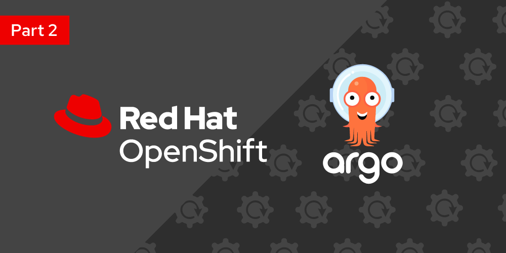 Building modern CI/CD workflows for serverless applications with Red Hat OpenShift Pipelines and Argo CD, Part 2