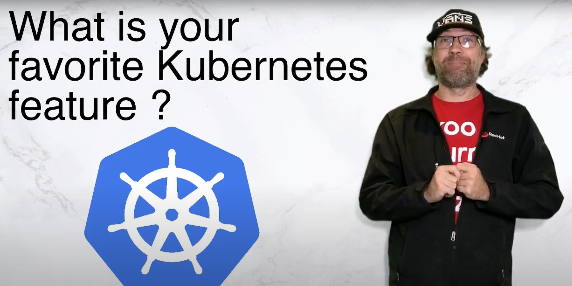 What's your favorite Kubernetes feature? Hear from the experts