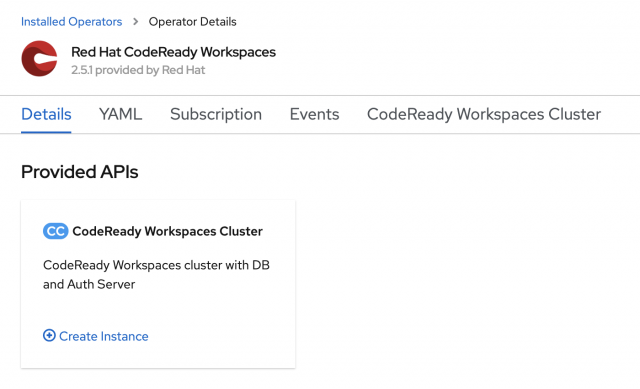 From Provided APIs->CodeReady Workspaces Cluster, click on the Create Instance link to start creating your instance.