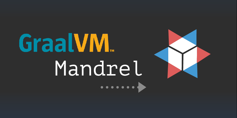 Mandrel: A specialized distribution of GraalVM for Quarkus