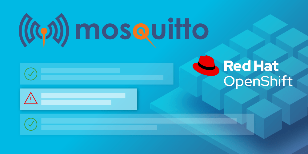 Deploying the Mosquitto MQTT message broker on Red Hat OpenShift, Part 1