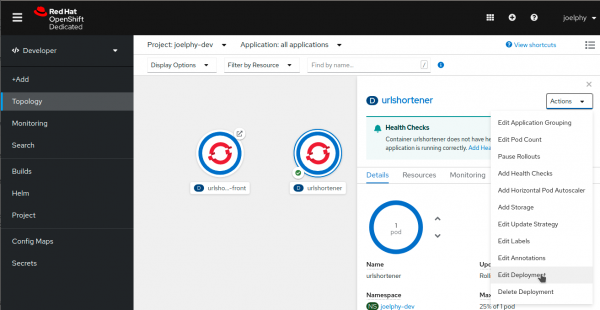 From the topology view of the OpenShift console, you can click on the application's circle (urlshortener), open the Actions menu, and select Edit Deployment.