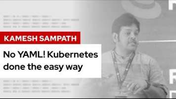No YAML! Kubernetes done the easy way | DevNation Tech Talk
