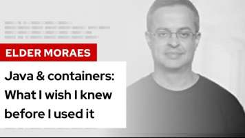 Java & containers: What I wish I knew before I used it | DevNation Tech Talk