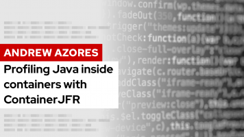 Profiling Java inside containers with ContainerJFR | DevNation Tech Talk