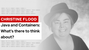 Java and Containers: What's there to think about? | DevNation Tech Talk