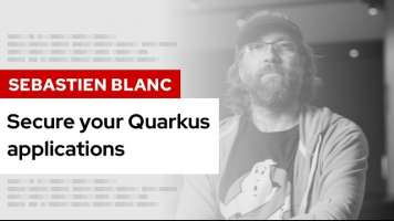 Secure your Quarkus applications | DevNation Tech Talk